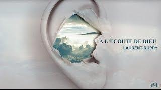 Download A l'écoute de Dieu (4/4) | Laurent RUPPY Video