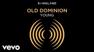 Download Old Dominion - Young (From ″Songland″ [Audio]) Video
