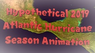 Download Hypothetical 2019 Atlantic Hurricane Season Animation Video