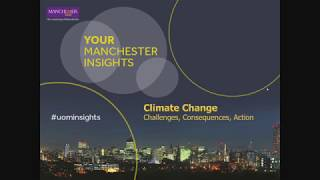 Download Your Manchester Insights: Climate Change - January 2018 Video