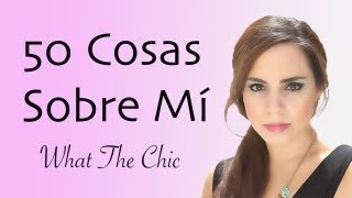 Download 50 Cosas sobre mí - What The Chic Video