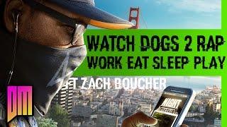 Download Watch Dogs 2 Trailer Rap | DEFMATCH Ft Zach Boucher ″Work Eat Sleep Play″ Video