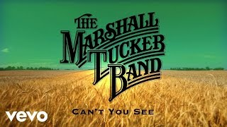 Download The Marshall Tucker Band - Can't You See (Audio) Video