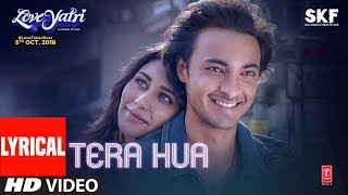 Download Tera Hua Video Song With Lyrics | Atif Aslam | Loveyatri | Aayush Sharma | Warina Hussain |Tanishk B Video
