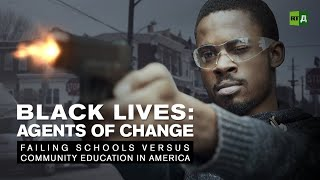 Download Black Lives: Agents of Change. Failing schools versus community education in America Video