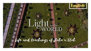 Download Light to the World - Copyright Baha'i World Center Video