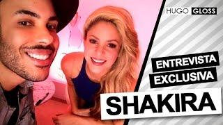 Download Exclusivo: Hugo Gloss entrevista Shakira Video