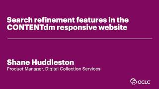Download Search refinement features in the CONTENTdm responsive website Video