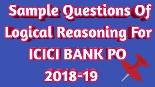 Download SAMPLE QUESTIONS OF LOGICAL REASONING FOR ICICI BANK PO 2018-19 EXAMS Video