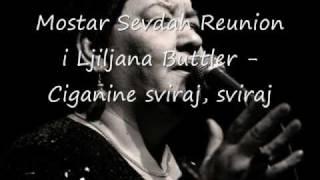 Download Ciganine sviraj, sviraj - Mostar Sevdah Reunion i Ljiljana Buttler Video
