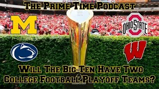 Download Will The Big Ten Have Two College Football Playoff Teams? Video