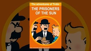 Download Tintin and the Prisoners of the Sun Video