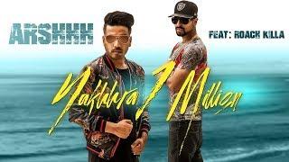 Download Nakhhra 1 Million: Arshhh Ft. Roach Killa (Full Song) Pav Dharia | Nav Garhiwala | Punjabi Songs Video