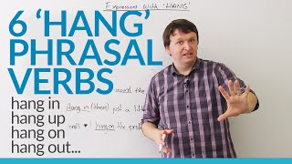 Download 6 Phrasal Verbs with HANG: hang on, hang up, hang out... Video