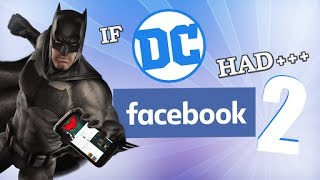 Download IF DC HAD FACEBOOK 2 Video
