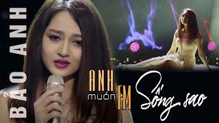 Download Anh muốn em sống sao - Bảo Anh - Mùa Thu Tình Yêu Vân Sơn 51 Video