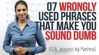 Download 07 wrongly used phrases that make you sound dumb. (Spoken English Lessons for Beginner & Advanced) Video