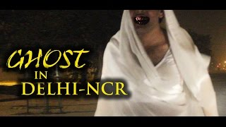 Download Ghost Spotted In Delhi NCR - Most Scary Prank! Video