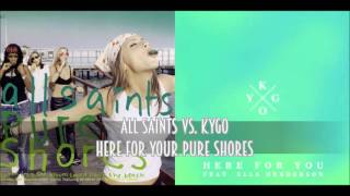 Download All Saints vs. Kygo - Here for Your Pure Shores (SimGiant Mash Up) Video