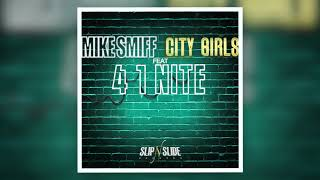 Download Mike Smiff - 4 1 Nite ft. City Girls Video