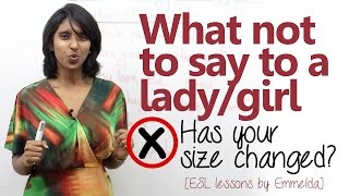 Download Spoken English lesson - What not to say to a lady/girl. (Learn free English online) Video