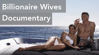 Download Billionaire Wives - Documentary of Love, Wealth, Women and Billionaires (Volume Fix) Video