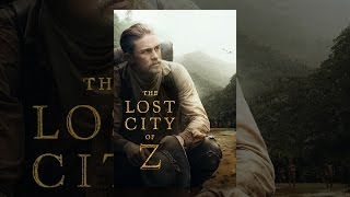 Download The Lost City of Z Video