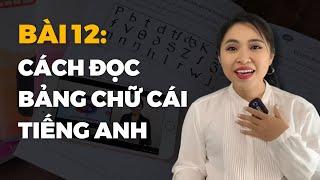 Download Bài 12: Cách đọc Bảng chữ cái tiếng Anh (dễ học, dễ thực hành theo) Video