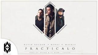 Download Kevin Roldan, Kenai, Mackie Ft. Dayme y El High - Practícalo (Too Fly) Video