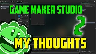 Download My Thoughts on Game Maker Studio 2 Video