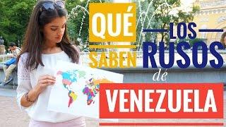 Download ″Qué saben LOS RUSOS de...?″ | VENEZUELA Video