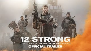 Download 12 STRONG - Official Trailer Video