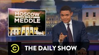 Download Moscow in the Meddle - President Trump Can't Be Trusted with Secrets: The Daily Show Video
