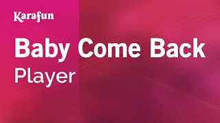 Download Karaoke Baby Come Back - Player * Video