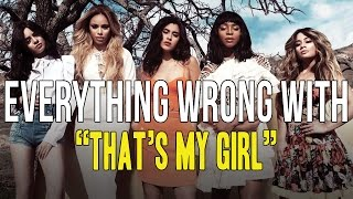 Download Everything Wrong With Fifth Harmony - ″That's My Girl″ Video