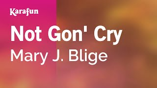 Download Karaoke Not Gon' Cry - Mary J. Blige * Video