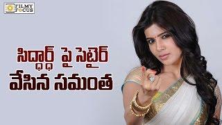 Download Samantha sensational comments on Sidharth - Filmyfocus Video