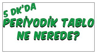 Download 5dk'da PERIYODIK TABLO NE NERDE? Video
