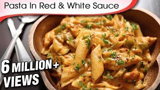 Download Pasta In Red And White Sauce - Easy To Make Italian Style Pasta With Indian Twist | Ruchi Bharani Video