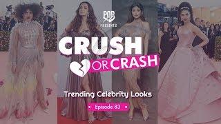 Download Crush Or Crash: Trending Celebrity Looks - Episode 83 - POPxo Video