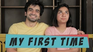 Download My First Time | MostlySane Ft. Ayush Mehra Video