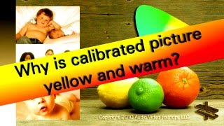 Download Why is calibrated picture yellow and warm? Detailed explanation! Video