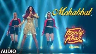 Download Mohabbat Full Audio | FANNEY KHAN | Aishwarya Rai Bachchan | Sunidhi Chauhan | Tanishk Bagchi Video