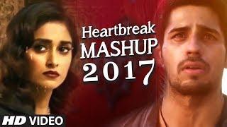 Download HEARTBREAK MASHUP Bollywood Remix 2017 | DJ YOGII | Latest Hindi Songs Video