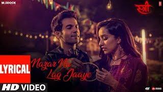 Download Nazar Na Lag Jaaye With Lyrics | STREE | Rajkummar Rao, Shraddha Kapoor | Ash King & Sachin-Jigar Video