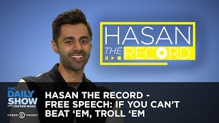 Download Hasan the Record - Free Speech: If You Can't Beat 'Em, Troll 'Em - The Daily Show Video