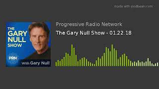 Download The Gary Null Show - 01.22.18 Video
