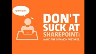 Download Don't Suck at SharePoint - Avoid the common mistakes Video