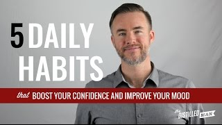 Download 5 Daily Habits that Boost Your Confidence and Improve Your Mood Video