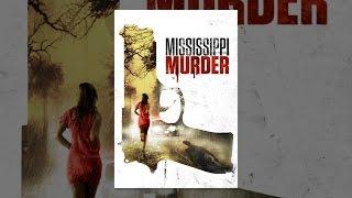 Download Mississippi Murder Video